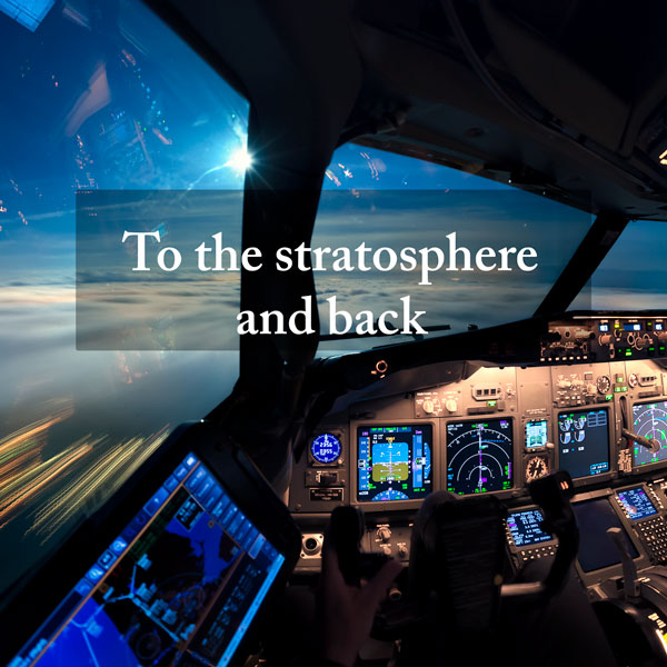 To the stratosphere and back – a pilots view